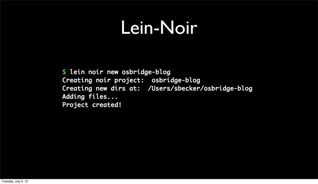 Lein-Noir Tuesday, July 3, 12