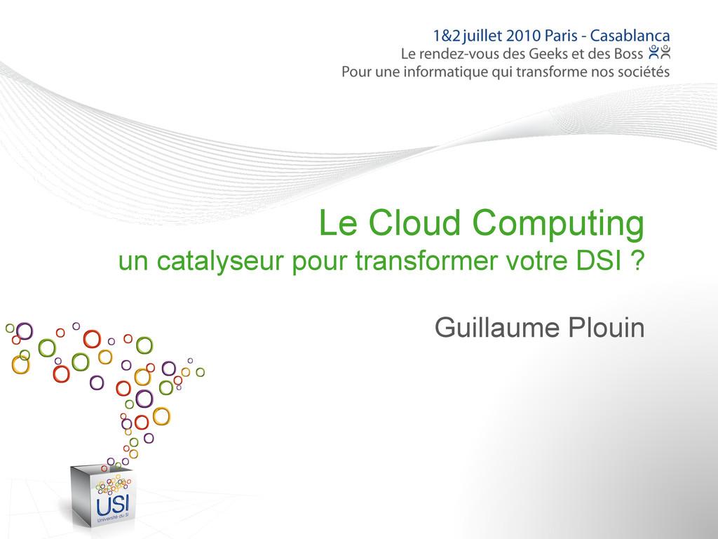 Le Cloud Computing un catalyseur pour transform...