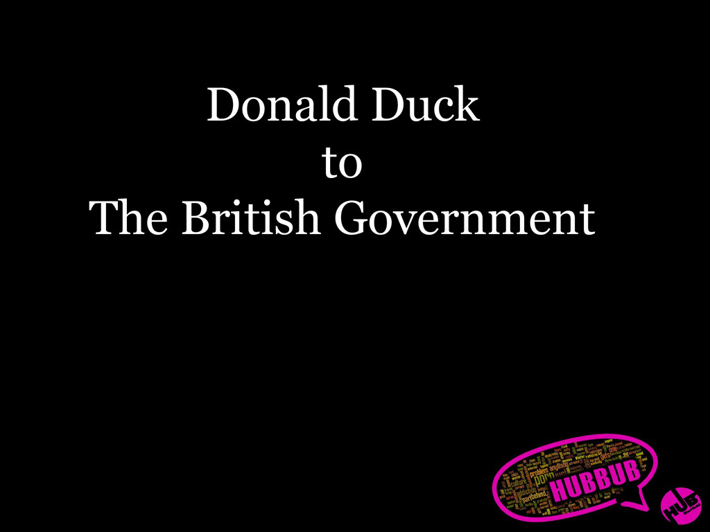 Donald Duck to The British Government