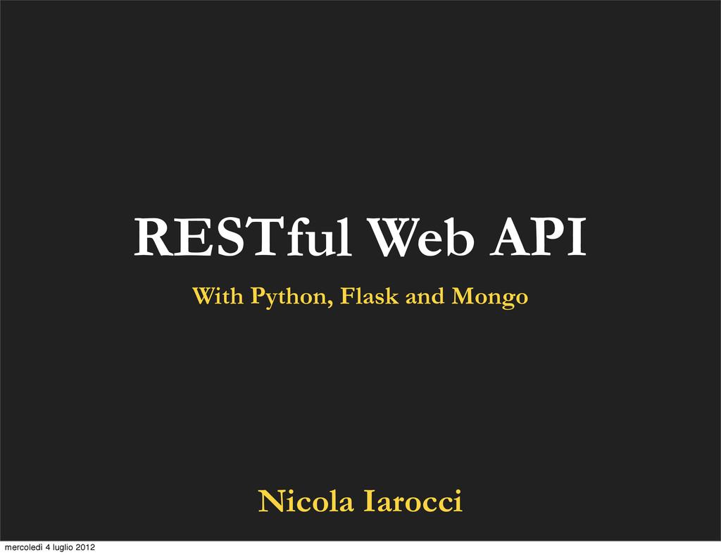 RESTful Web API With Python, Flask and Mongo Ni...