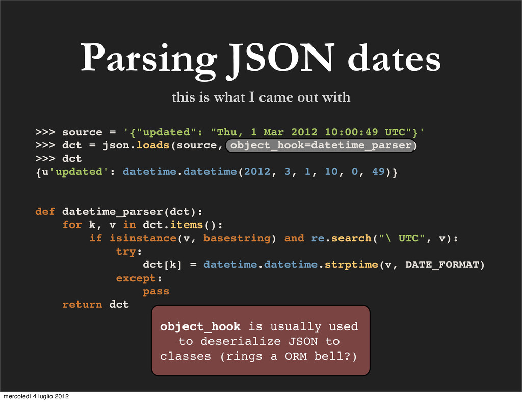 Parsing JSON dates object_hook is usually used ...