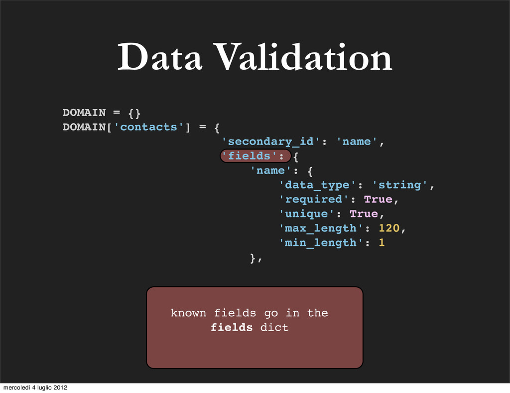Data Validation known fields go in the fields d...