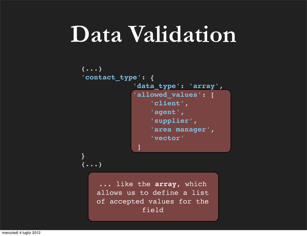 Data Validation ... like the array, which allow...