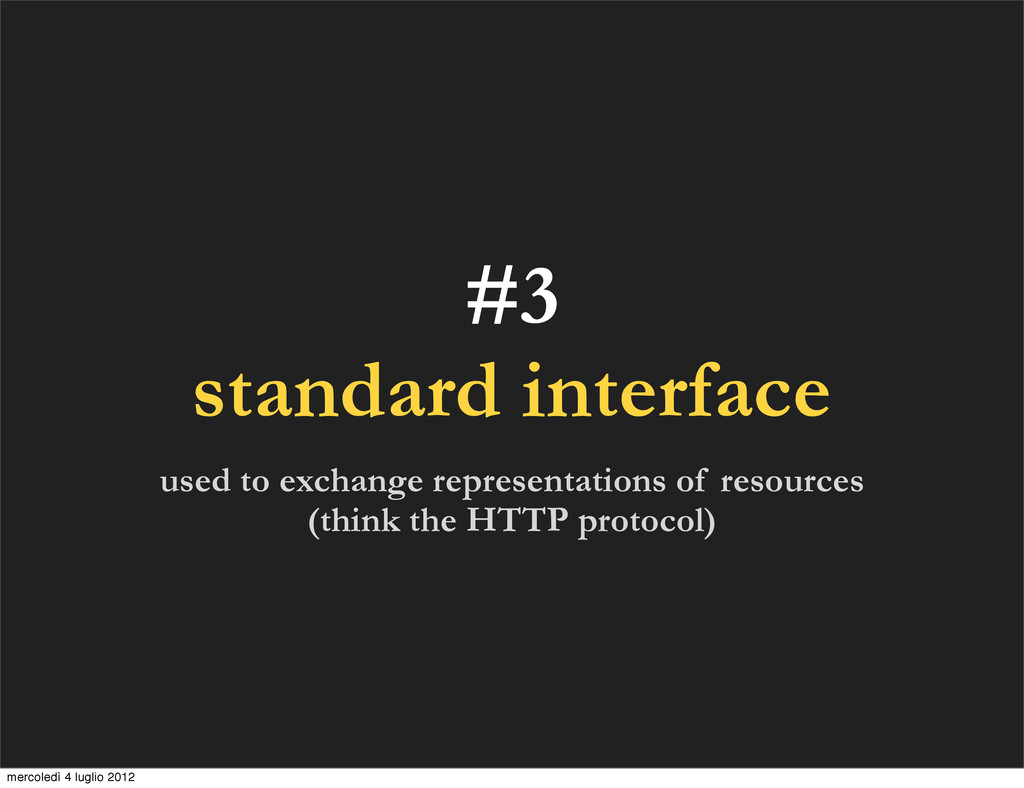 #3 standard interface used to exchange represen...