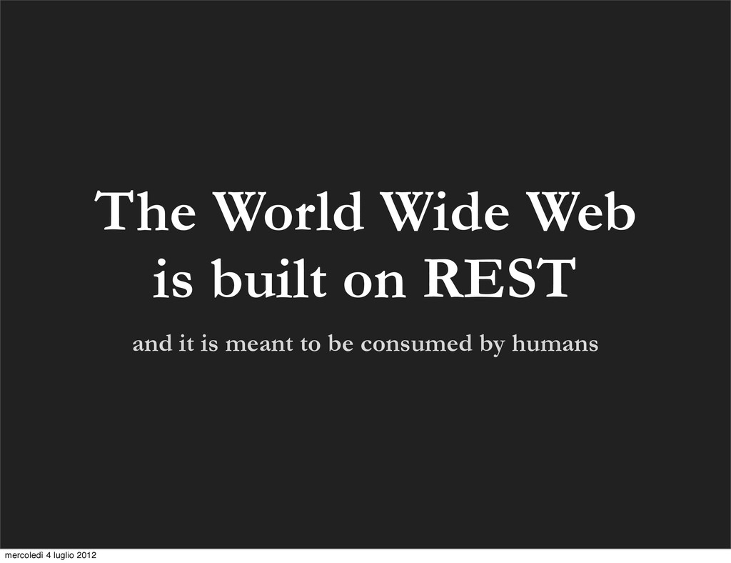 The World Wide Web is built on REST and it is m...