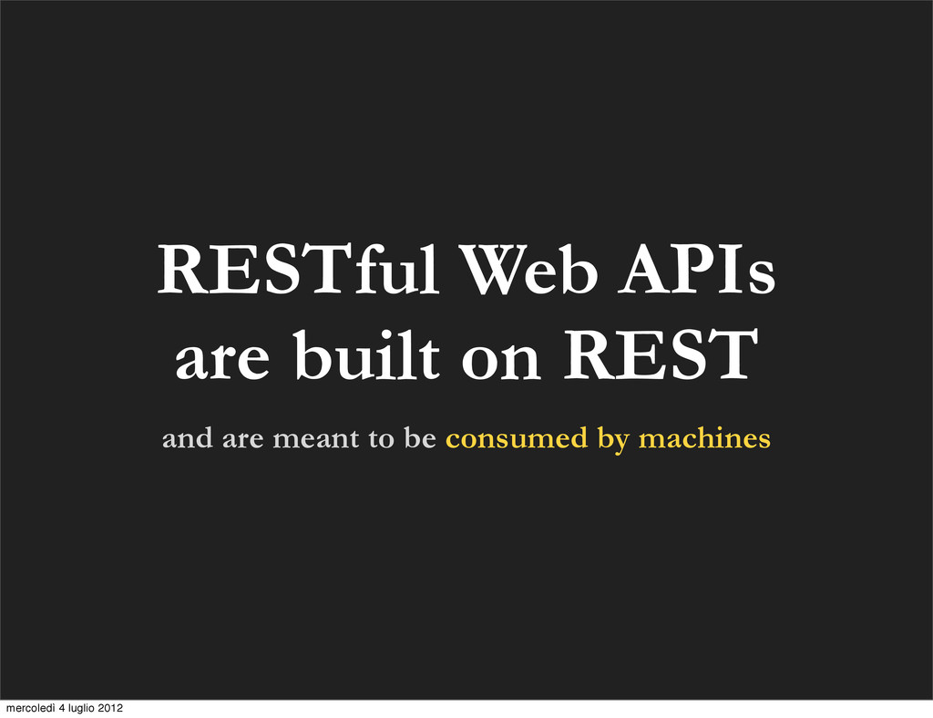 RESTful Web APIs are built on REST and are mean...