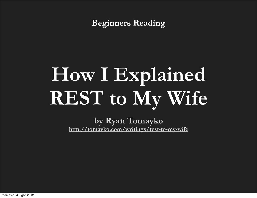 How I Explained REST to My Wife by Ryan Tomayko...