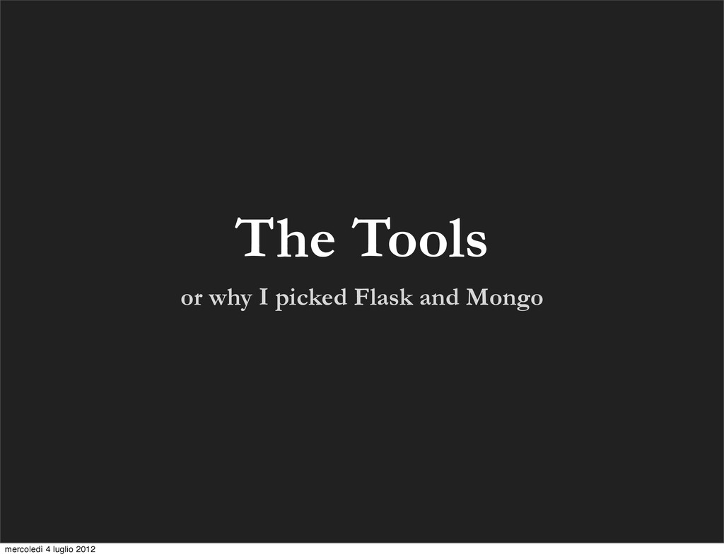 The Tools or why I picked Flask and Mongo merco...