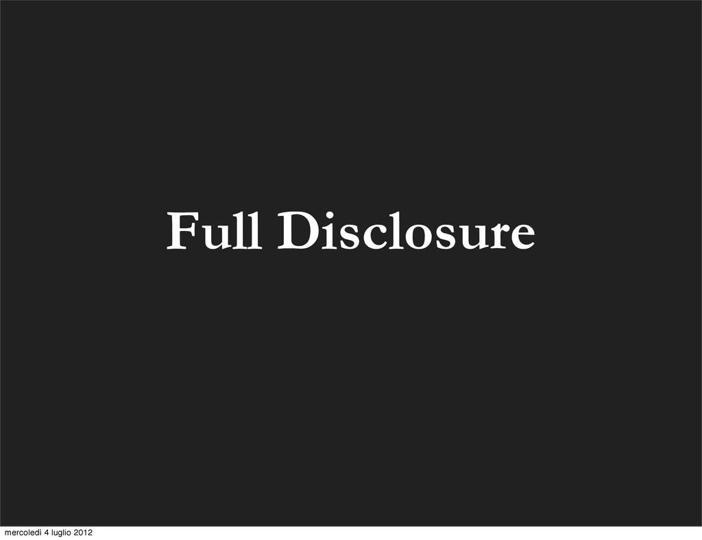 Full Disclosure mercoledì 4 luglio 2012