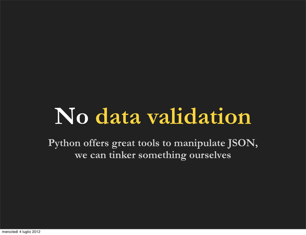 Python offers great tools to manipulate JSON, w...