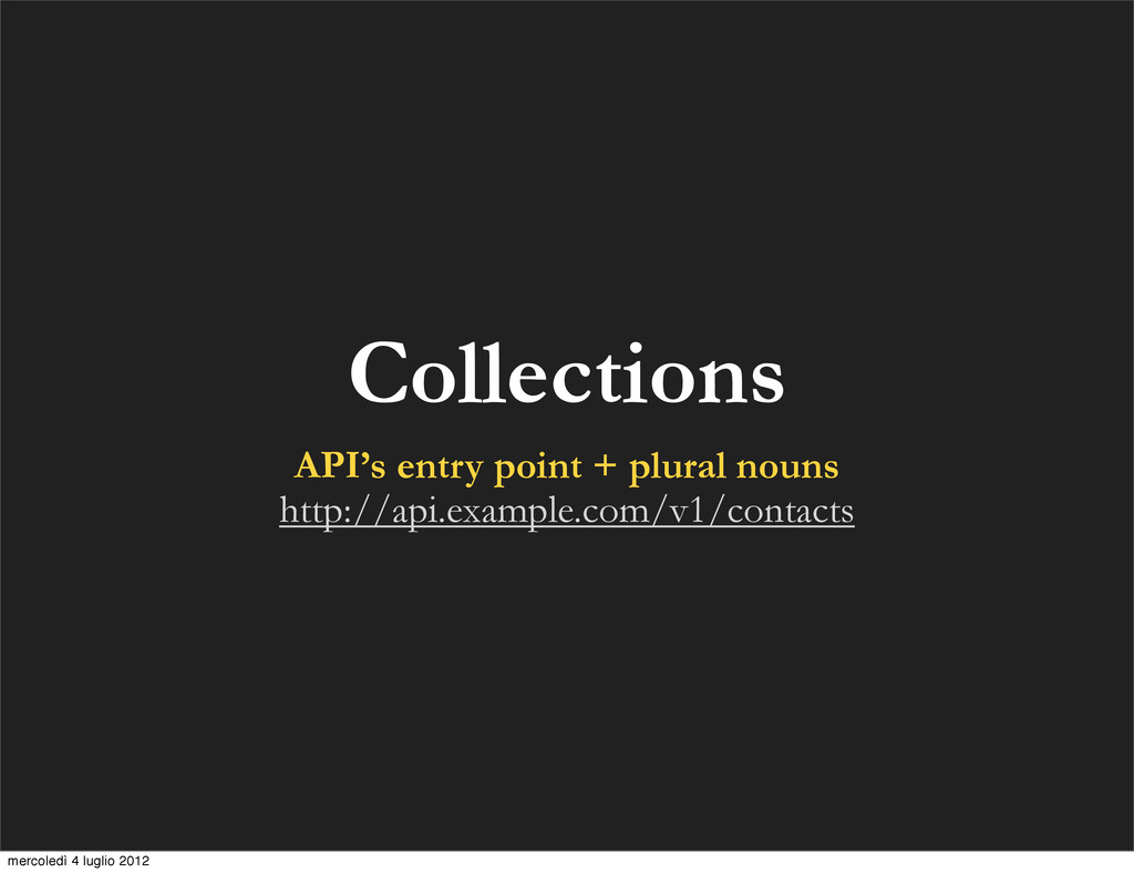 Collections API's entry point + plural nouns ht...