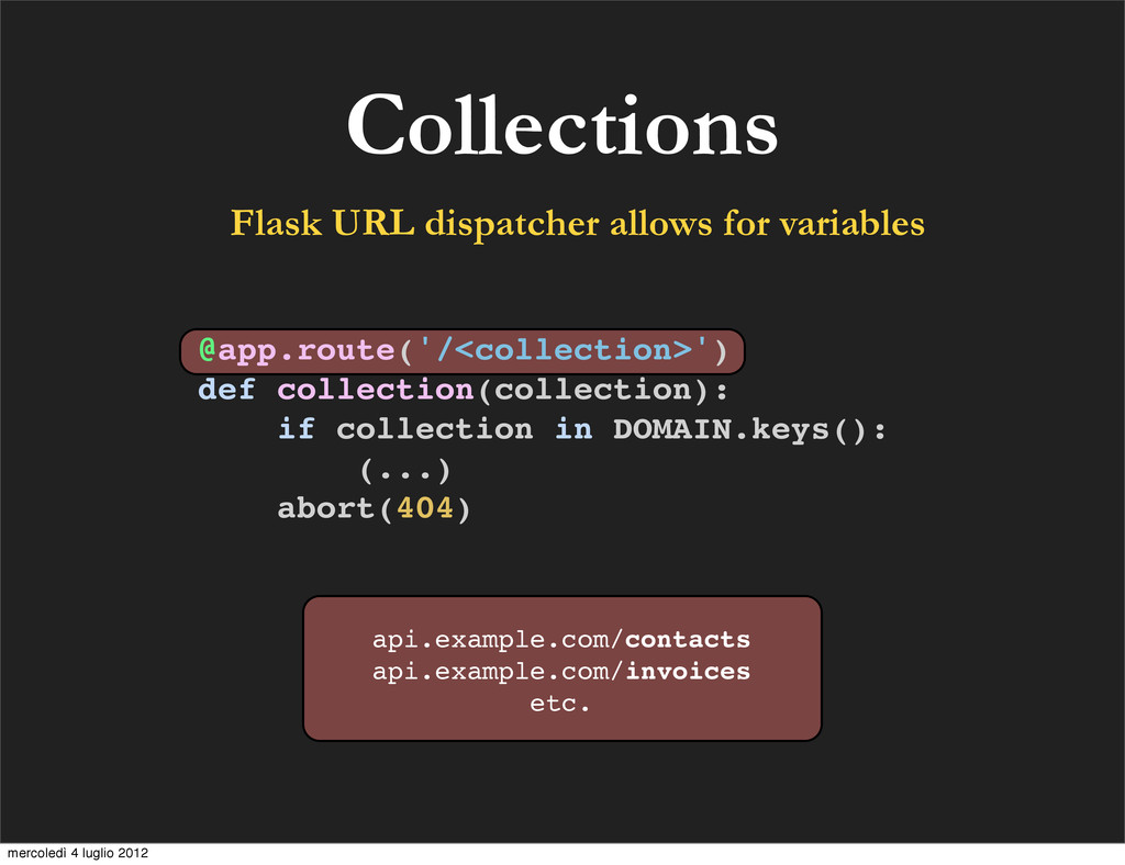 Collections Flask URL dispatcher allows for var...