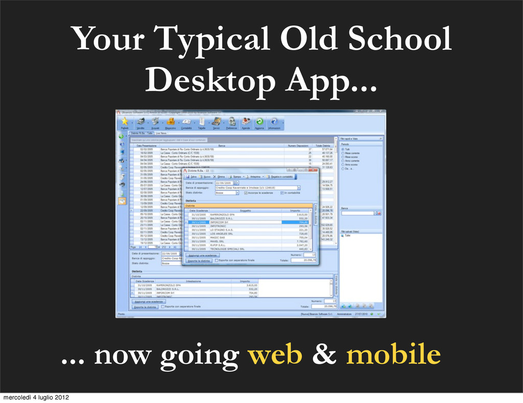 Your Typical Old School Desktop App... ... now ...