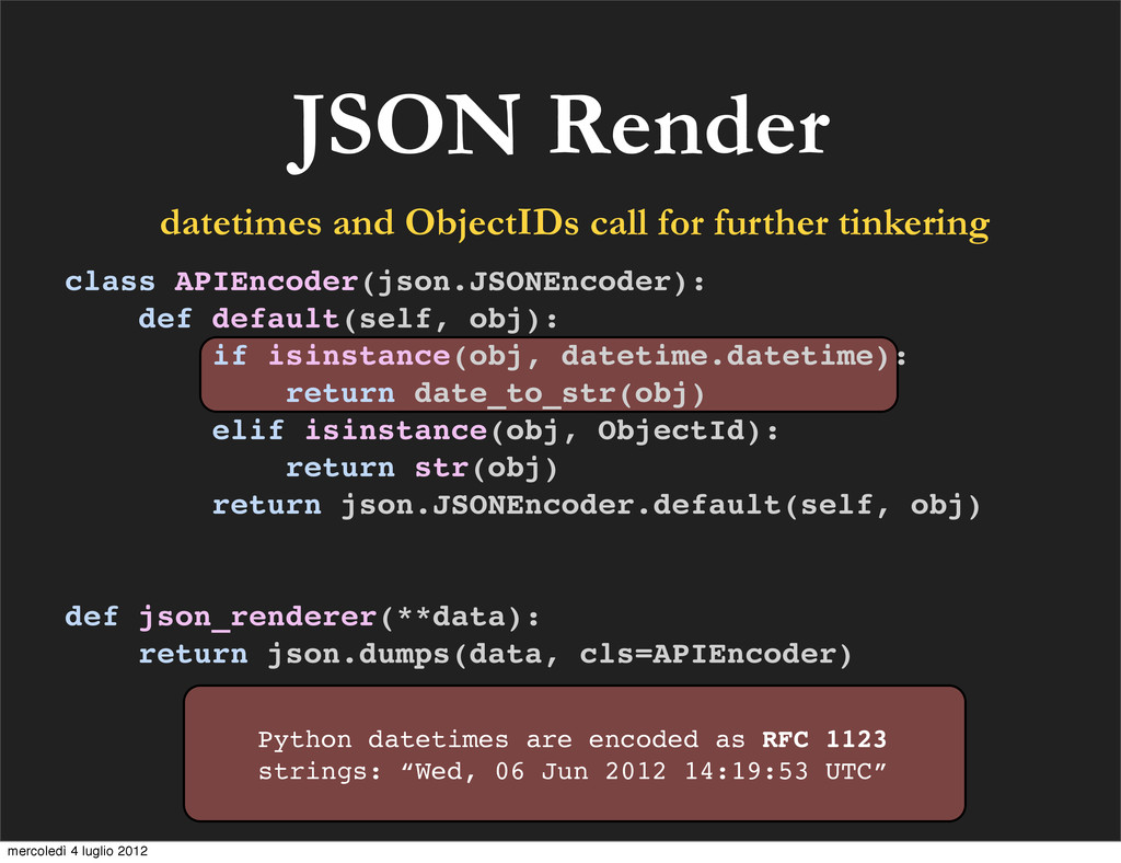 class APIEncoder(json.JSONEncoder): def default...