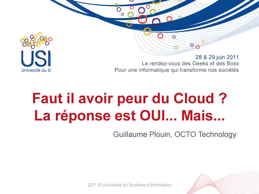 Faut il avoir peur du Cloud ? La réponse est OU...