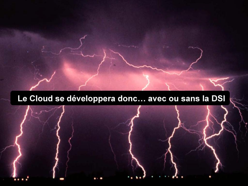 Le Cloud se développera donc… avec ou sans la D...