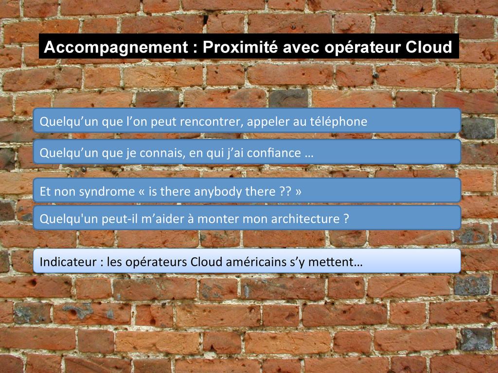 Accompagnement : Proximité avec opérateur Cloud...