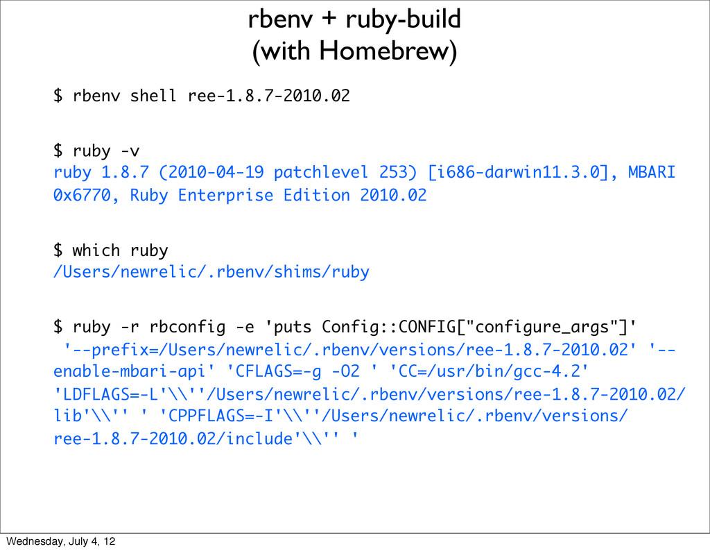 $ rbenv shell ree-1.8.7-2010.02 $ ruby -v ruby ...