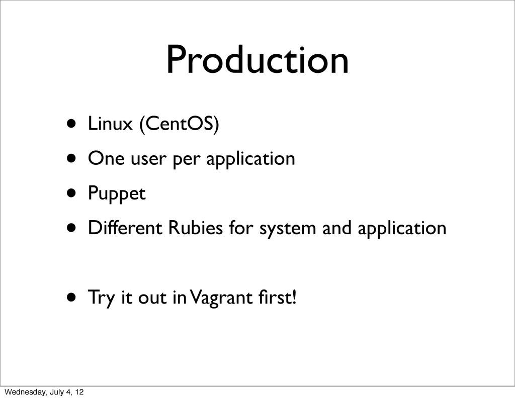 • Linux (CentOS) • One user per application • P...