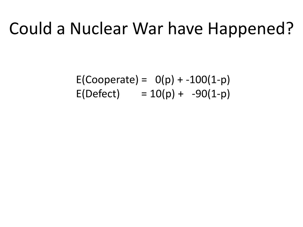 Could a Nuclear War have Happened? E(Cooperate)...