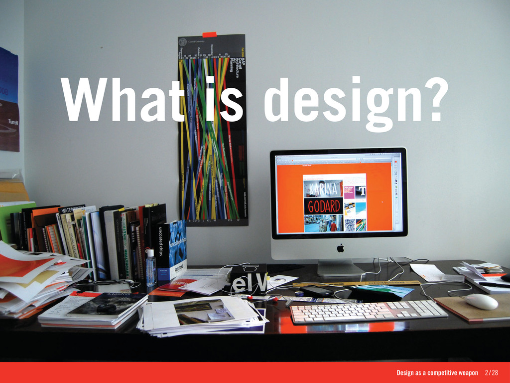 Design as a competitive weapon 2/28 What is ...