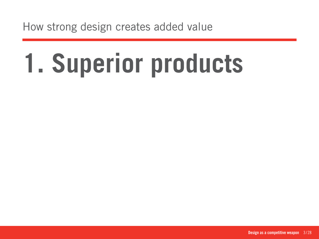 Design as a competitive weapon 3/28 How stro...