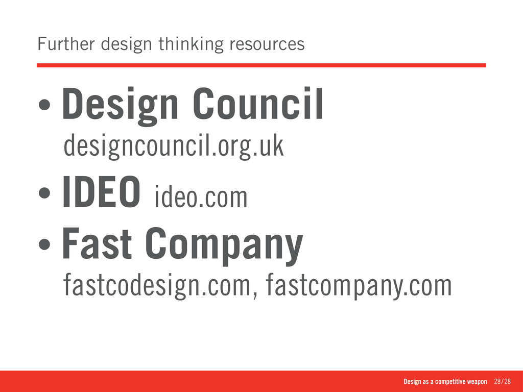 Design as a competitive weapon 28/28 Further...