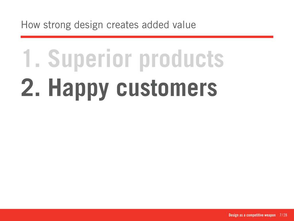 Design as a competitive weapon 7/28 How stro...