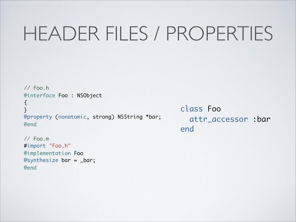 HEADER FILES / PROPERTIES // Foo.h @interface F...