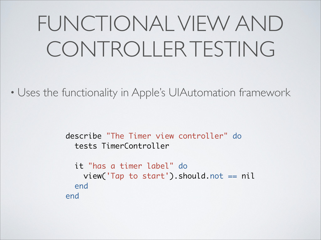 FUNCTIONAL VIEW AND CONTROLLER TESTING • Uses t...