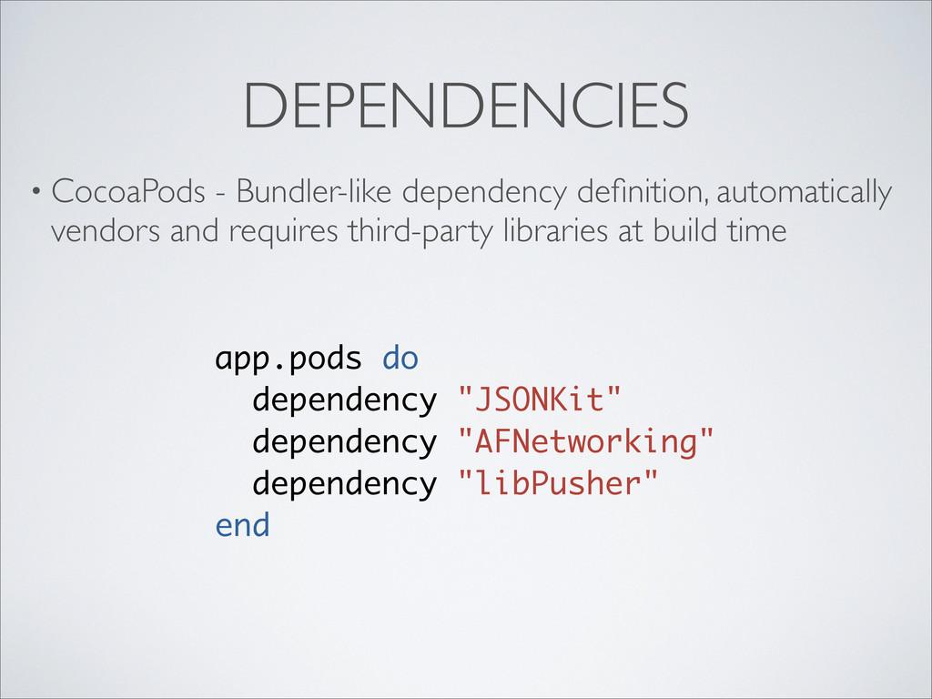 DEPENDENCIES • CocoaPods - Bundler-like depende...