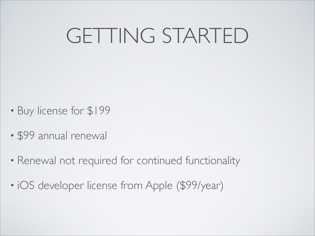 GETTING STARTED • Buy license for $199 • $99 an...