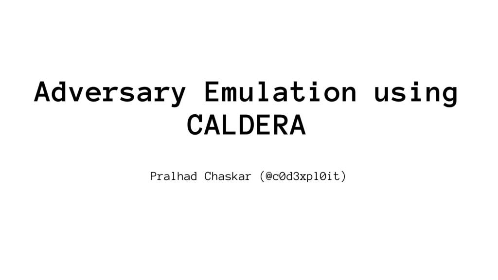 Adversary Emulation using CALDERA Pralhad Chask...