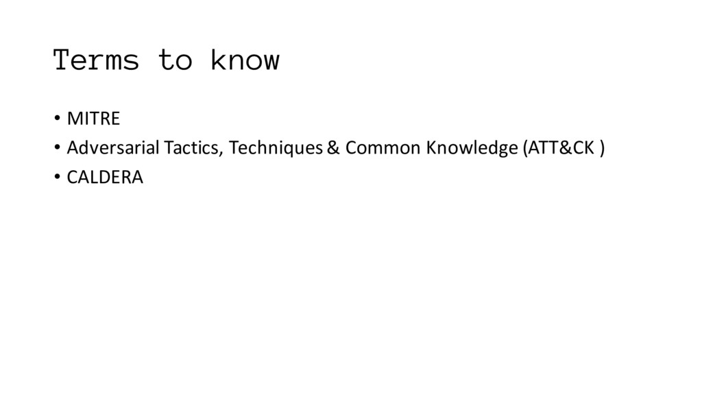 Terms to know • MITRE • Adversarial Tactics, Te...