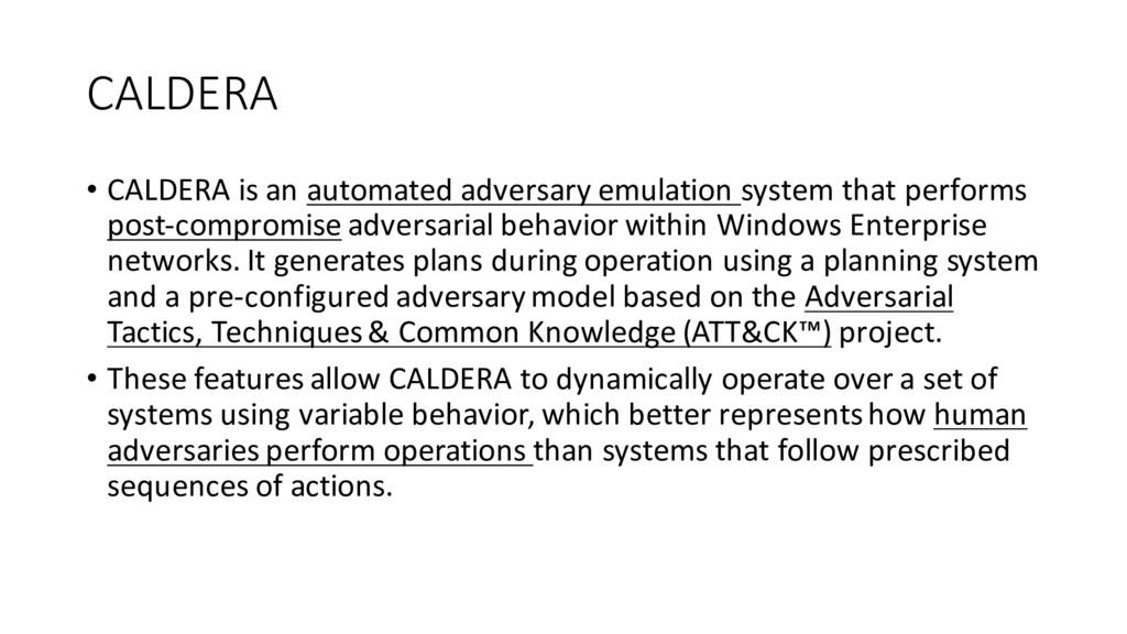 CALDERA • CALDERA is an automated adversary emu...