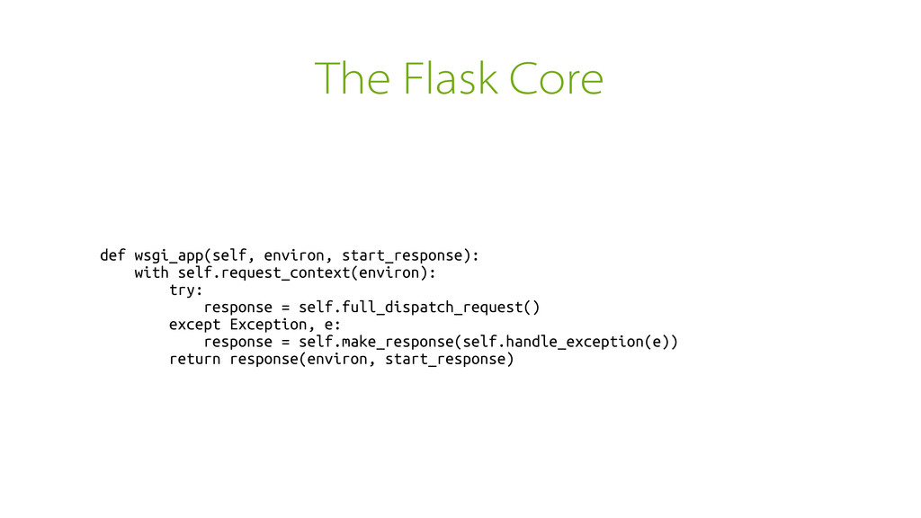 The Flask Core def wsgi_app(self, environ, star...