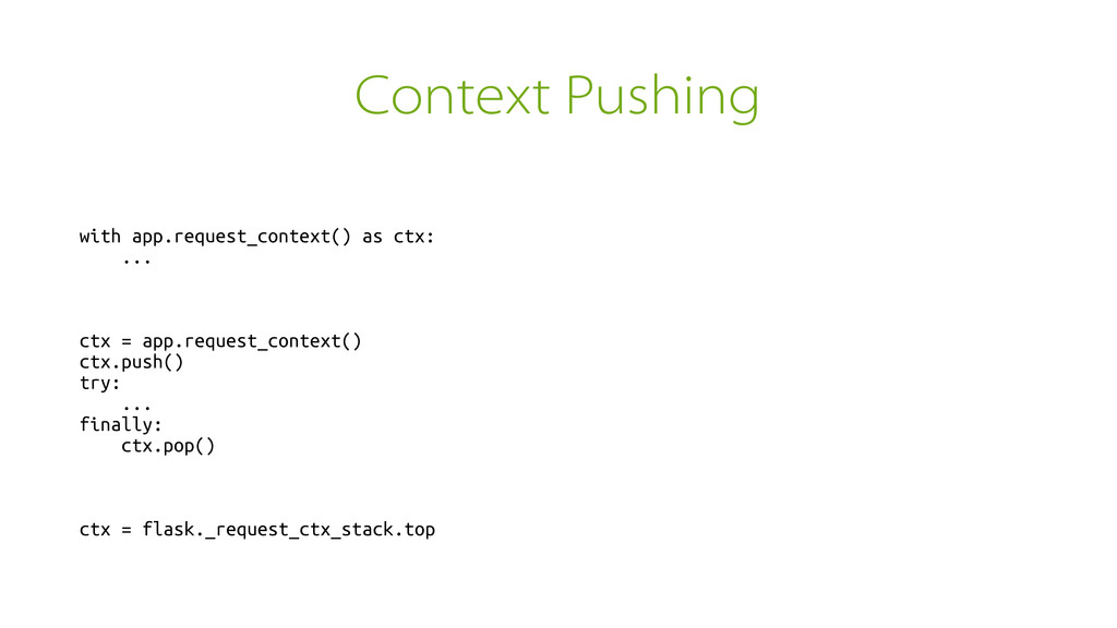 Context Pushing with app.request_context() as c...