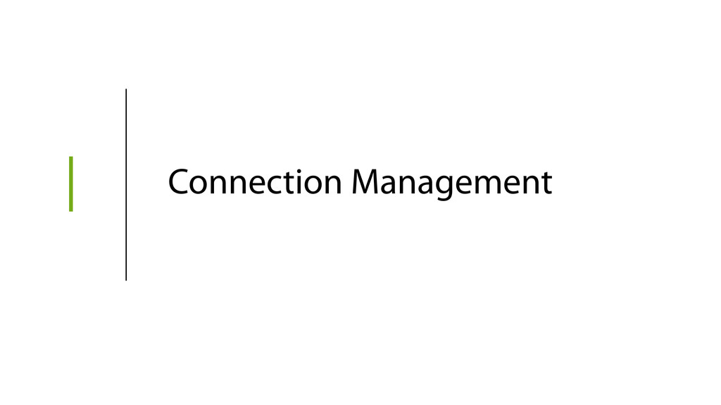 1 Connection Management