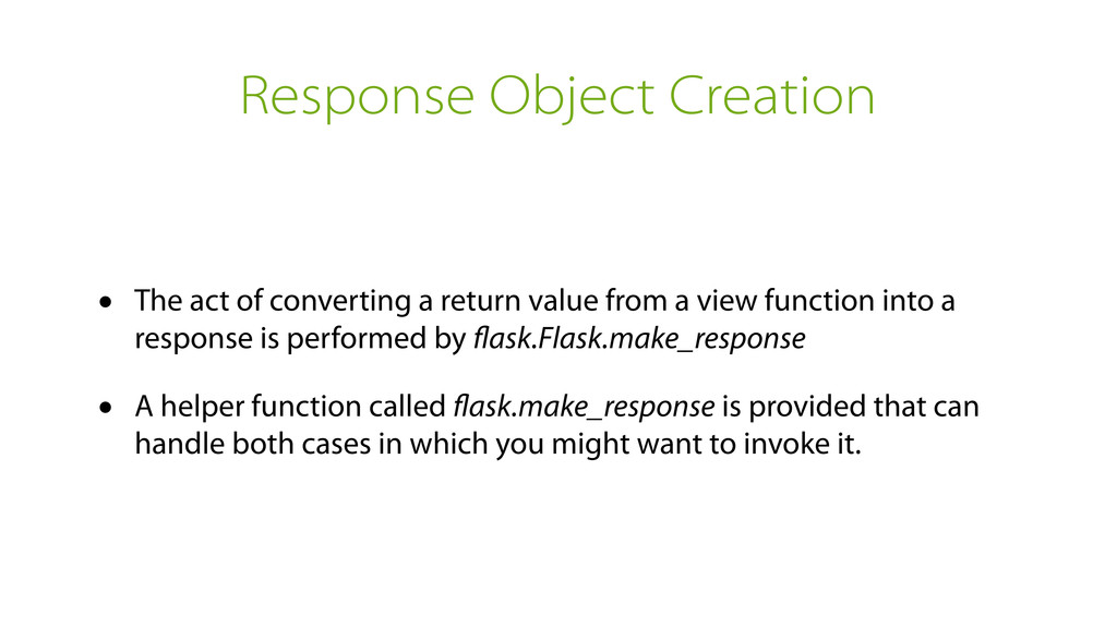 Response Object Creation • The act of convertin...