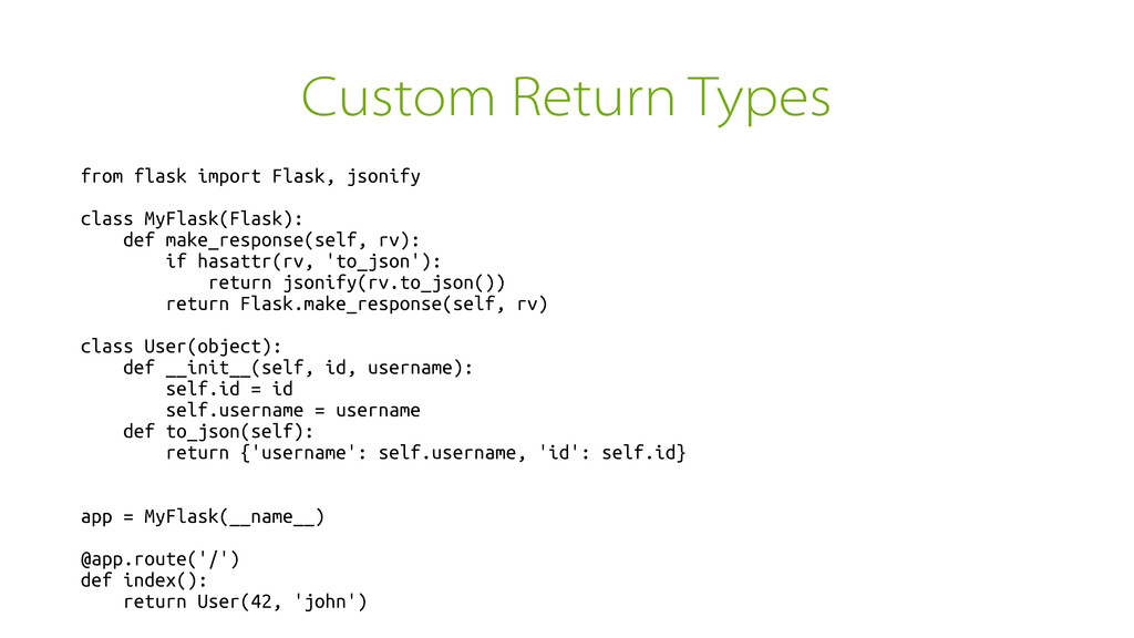 Custom Return Types from flask import Flask, js...