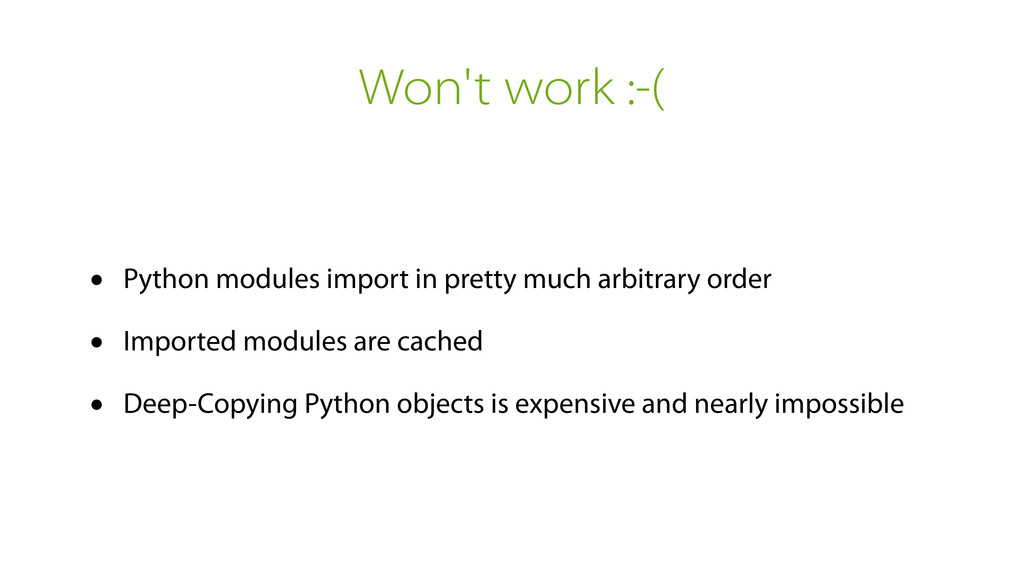 Won't work :-( • Python modules import in prett...