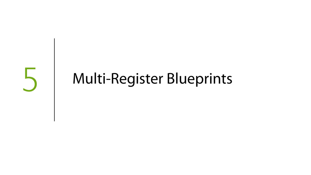 5 Multi-Register Blueprints