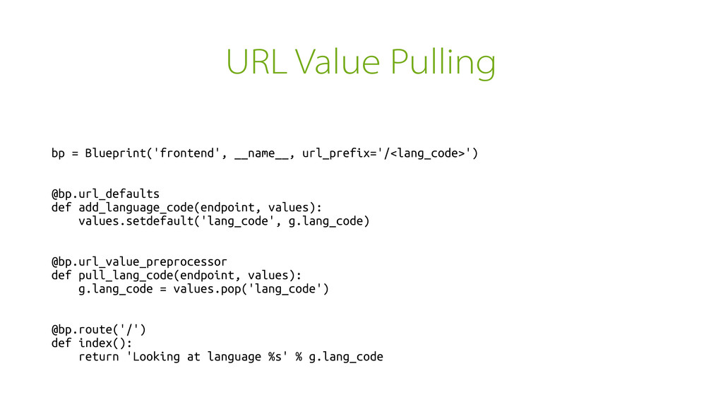 URL Value Pulling bp = Blueprint('frontend', __...