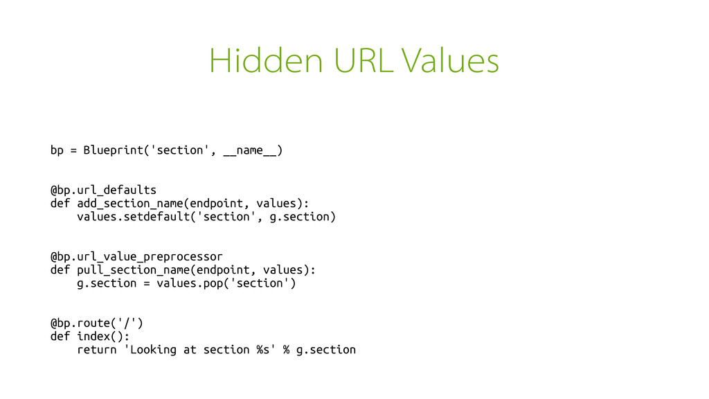Hidden URL Values bp = Blueprint('section', __n...