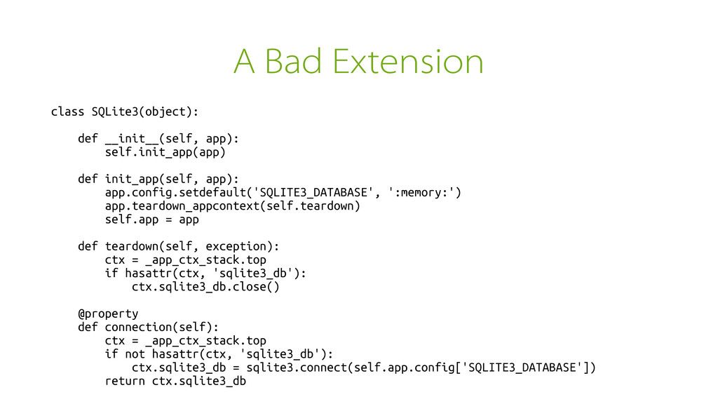 A Bad Extension class SQLite3(object): def __in...