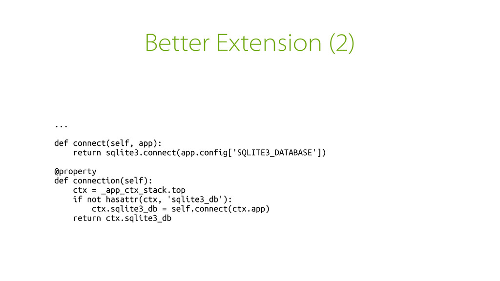 Better Extension (2) ... def connect(self, app)...