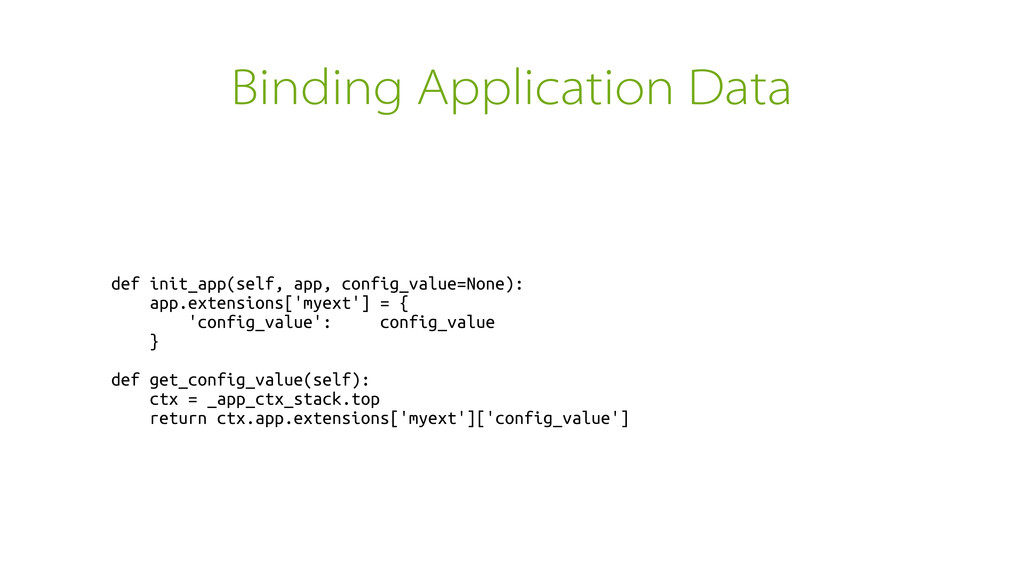 Binding Application Data def init_app(self, app...