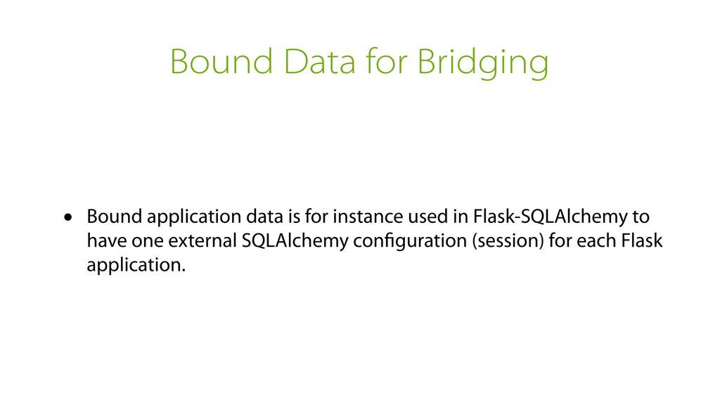 Bound Data for Bridging • Bound application dat...