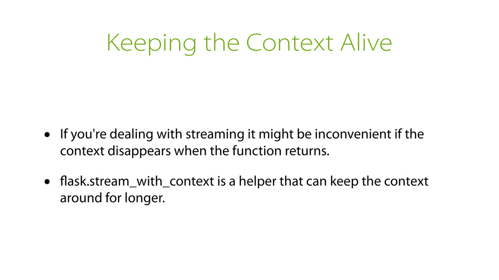 Keeping the Context Alive • If you're dealing w...