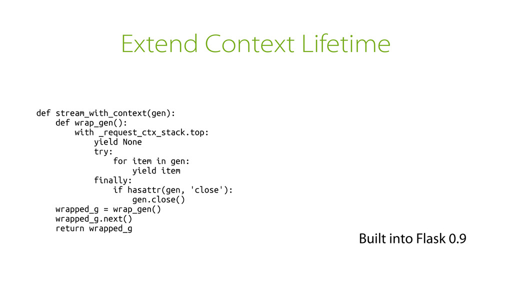 Extend Context Lifetime def stream_with_context...